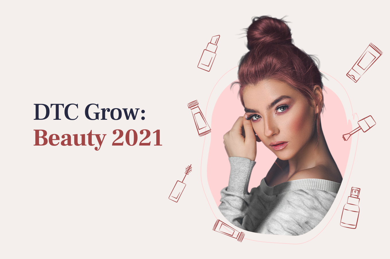 DTC Grow event title with smiling woman and beauty products floating